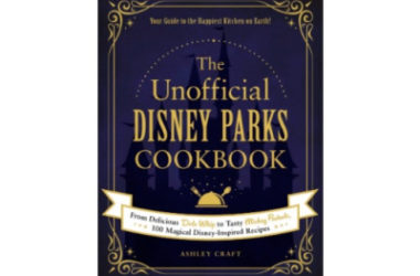 The Unofficial Disney Parks Cookbook Only $11.99 (Reg. $22)!